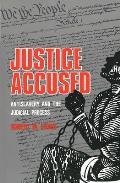 Justice Accused Antislavery & the Judicial Process