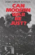 Can Modern War Be Just?