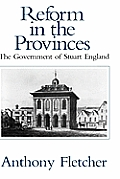 Reform in the Provinces: The Government of Stuart England