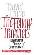 The Fellow Travellers: Intellectual Friends of Communism, Revised and Updated Edition