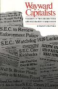 Wayward Capitalists: Targets of the Securities and Exchange Commission