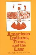 American Indians Time & the Law Native Societies in a Modern Constitutional Democracy