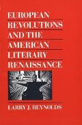 European Revolutions and the American Literary Renaissance