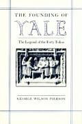 The Founding of Yale: The Legend of the Forty Folios
