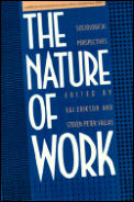 Nature Of Work Socialogical Perspectives
