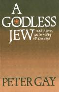 Godless Jew Freud Atheism & the Making of Psychoanalysis