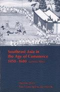 Southeast Asia in the Age of Commerce 1450 1680 Volume One The Lands Below the Winds