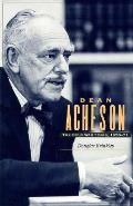 Dean Acheson The Cold War Years 1953 71