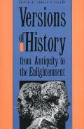 Versions of History from Antiquity to the Enlightenment