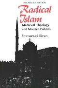 Radical Islam Medieval Theology & Modern Politics Enlarged Edition