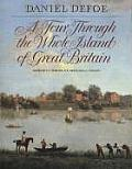 Tour Through the Whole Island of Great Britain Abridged & Illustrated Edition