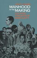 Manhood in the Making: Cultural Concepts of Masculinity