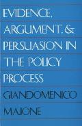 Evidence, Argument, and Persuasion in the Policy Process