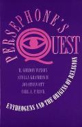Persephones Quest: Entheogens and the Origins of Religion