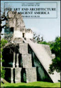 Art & Architecture of Ancient America Third Edition The Mexican Maya & Andean Peoples