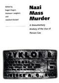 Nazi Mass Murder A Documentary History
