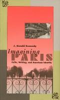 Imagining Paris Exile Writing & American Identity