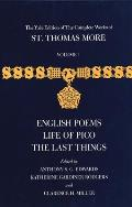 The Yale Edition of the Complete Works of St. Thomas More: Volume 1, English Poems, Life of Pico, the Last Things