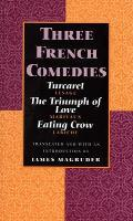 Three French Comedies Turcaret the Triumph of Love & Eating Crow