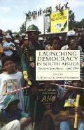 Launching Democracy in South Africa: The First Open Election, 1994