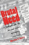 Brutal Need Lawyers & the Welfare Rights Movement 1960 1973