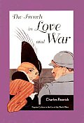 French in Love & War Popular Culture in the Era of the World Wars