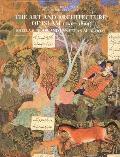 Art & Architecture Of Islam 1250 1800