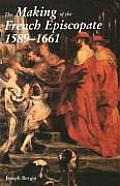 Making of the French Episcopate 1589 1661