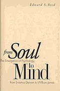 From Soul To Mind The Emergence Of Psychology from Erasmus Darwin to William James