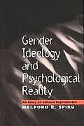 Gender Ideology & Psychological Reality An Essay on Cultural Reproduction