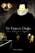 Sir Francis Drake The Queens Pirate