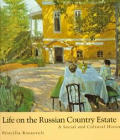 Life On The Russian Country Estate A Social & Cultural History