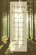Thinking Ecologically: The Next Generation of Environmental Policy