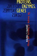 Proteins Enzymes Genes The Interplay of Chemistry & Biology