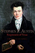 Stephen F Austin Empresario Of Texas