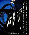 Constructing Modernity The Art & Career of Naum Gabo