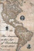 The Americas in the Age of Revolution: 1750-1850