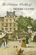 Parisian Worlds Of Frederic Chopin