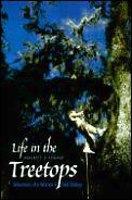 Life In The Treetops