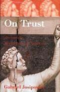 On Trust Art & the Temptations of Suspicion