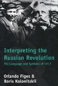 Interpreting the Russian Revolution The Language & Symbols of 1917