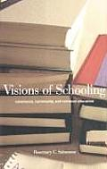 Visions of Schooling Conscience Community & Common Education
