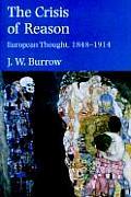 Crisis of Reason European Thought 1848 1914