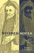 Divided Souls Converts from Judaism in Germany 1500 1750