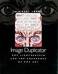 Image Duplicator Roy Lichtenstein & the Emergence of Pop Art