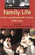 Family Life in the Long Nineteenth Century 1789 1913 The History of the European Family Volume 2