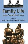 Family Life in the Twentieth Century The History of the European Family Volume 3