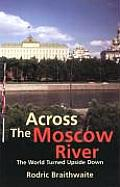 Across the Moscow River The World Turned Upside Down