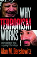 Why Terrorism Works Understanding the Threat Responding to the Challenge