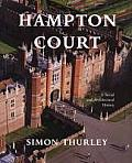Hampton Court A Social & Architectural History